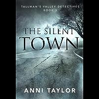 The Silent Town (Tallman's Valley Detectives Book 3) (English Edition)