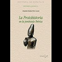 La protohistoria en la península Ibérica (Historia de España nº 178) (Spanish Edition)