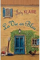 La Vie en Bleu (Renovating Hearts Series) Kindle Edition