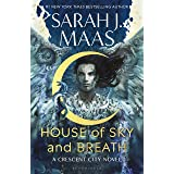 House of Sky and Breath: The unmissable new fantasy from multi-million and #1 New York Times bestselling author Sarah J. Maas