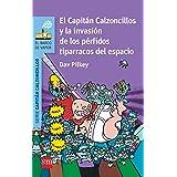 El Capitán Calzoncillos y la invasión de los pérfidos tiparracos del espacio (El Barco de Vapor Azul)