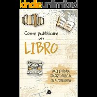 Come pubblicare un libro: dall'editoria tradizionale al self-publishing