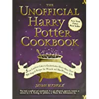 The Unofficial Harry Potter Cookbook: From Cauldron Cakes to Knickerbocker Glory-More Than 150 Magical Recipes for…