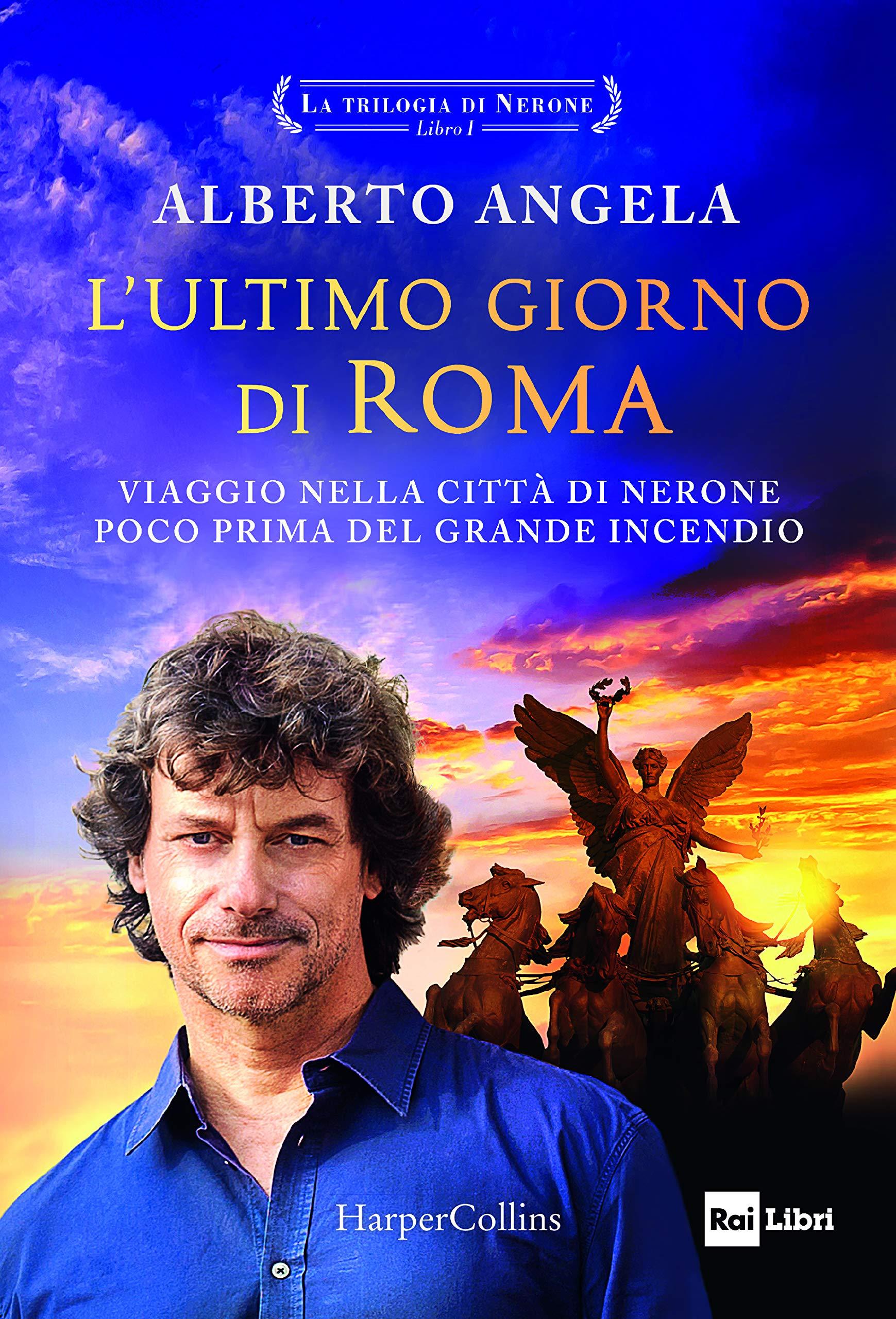 L'ultimo giorno di Roma. La trilogia di Nerone. Vol. 1