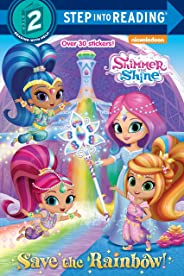Save the Rainbow! (Shimmer and Shine) (Step into Reading)
