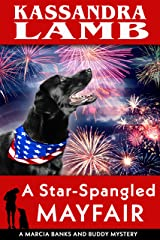 A Star-Spangled Mayfair: A Marcia Banks and Buddy Mystery (The Marcia Banks and Buddy Cozy Mysteries Book 8) Kindle Edition
