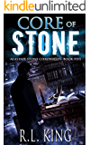 Core of Stone: An Alastair Stone Urban Fantasy Novel (Alastair Stone Chronicles Book 5) (The Alastair Stone Chronicles)