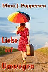 Liebe auf Umwegen: Sammelband aus drei romantischen Komödien Kindle Ausgabe
