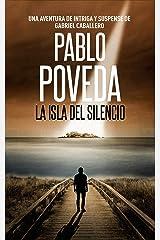 La Isla del Silencio: Una aventura de intriga y suspense de Gabriel Caballero (Series detective privado crimen y misterio nº 2) Versión Kindle