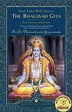 God Talks with Arjuna: The Bhagavad Gita: Royal Science of God-Realization