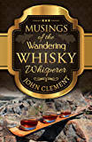 Musings of the Wandering Whisky Whisperer