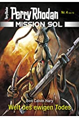 Mission SOL 4: Welt des ewigen Todes (PERRY RHODAN-Mission SOL) Kindle Ausgabe