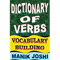 Dictionary of Verbs: Vocabulary Building (English Word Power Book 21)