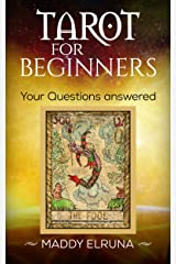 Tarot for beginners- Your questions answered. (Tarot by Maddy Elruna Book 1) Kindle Edition