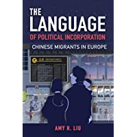 The Language of Political Incorporation: Chinese Migrants in Europe