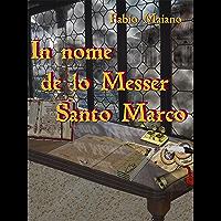 In nome de lo Messer Santo Marco (Messer Santo Marco - La saga Vol. 1)