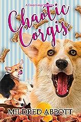 Chaotic Corgis (Cozy Corgi Mysteries Book 6) Kindle Edition