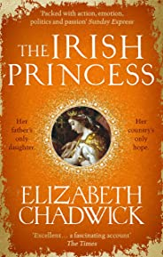 The Irish Princess: Her father's only daughter. Her country's only hope.