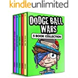 Dodge Ball Wars: 5 Book Box Set Collection (a hilarious adventure for children ages 9-12): From the Creator of Diary of a 6th
