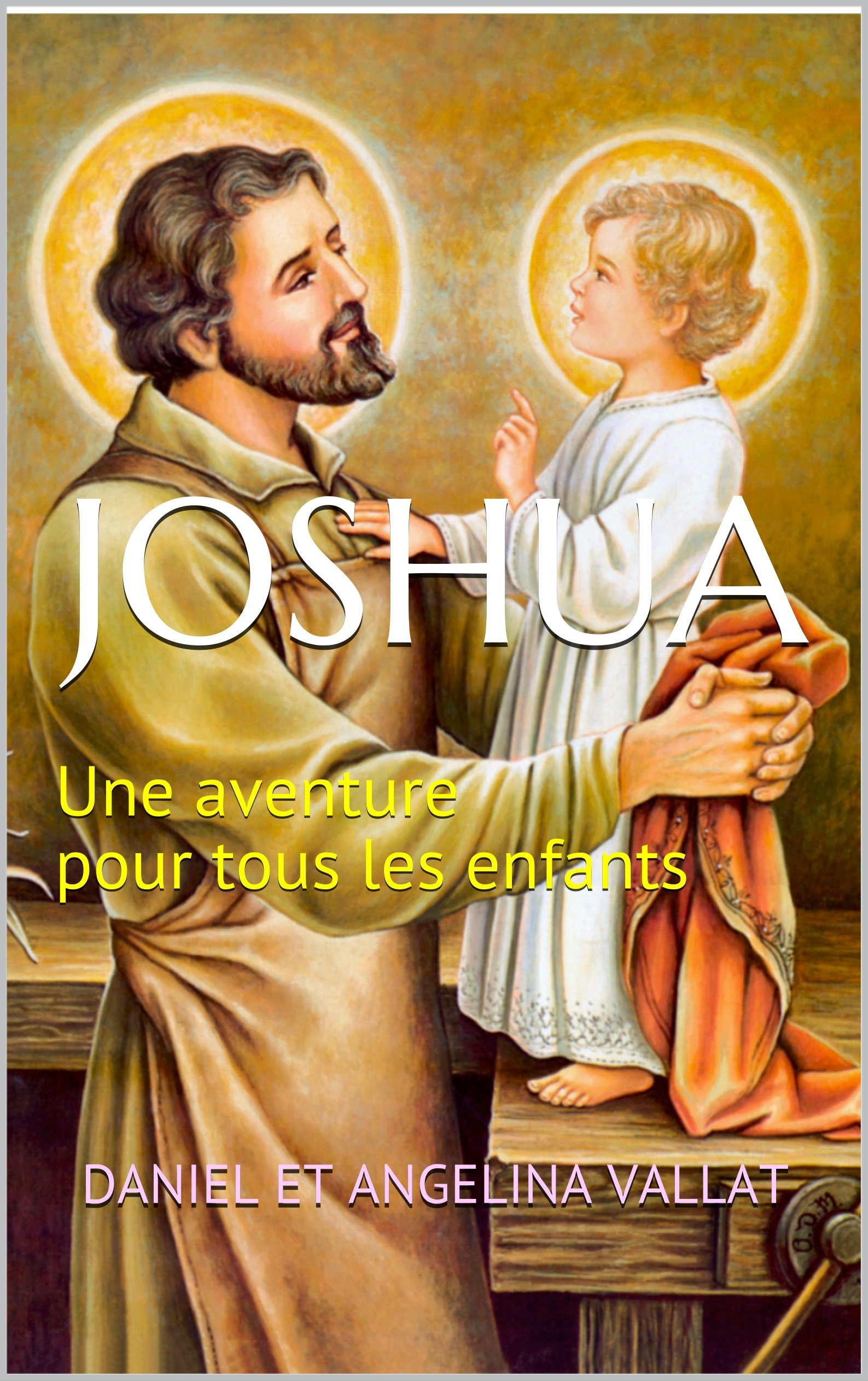 Joshua: Une aventure pour tous les enfants (Lumière et Vie t. 19)