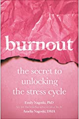 Burnout: The Secret to Unlocking the Stress Cycle Paperback