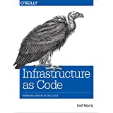 Infrastructure as Code: Managing Servers in the Cloud (English Edition)