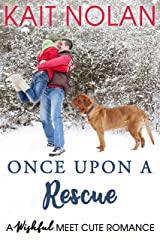 Once Upon A Rescue: A Wishful Meet Cute Romance Kindle Edition