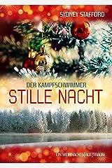 Stille Nacht – Ein Weihnachts(alb)traum: Der Kampfschwimmer Kindle Ausgabe