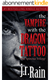 The Vampire With the Dragon Tattoo (The Spinoza Trilogy Book 1) (English Edition)