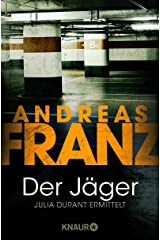 Der Jäger (Julia Durants Fall (Knaur TB) 4) Kindle Ausgabe