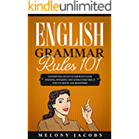 English Grammar Rules 101: 10 Essential Rules to Improving Your Writing, Speaking and Literature Skills for Students and…