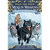 Balto of the Blue Dawn: 26 (Magic Tree House (R) Merlin Mission)