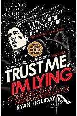 Trust Me I'm Lying: Confessions of a Media Manipulator Kindle Edition