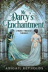 Mr. Darcy's Enchantment: A Pride & Prejudice Variation Kindle Edition