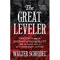 The Great Leveler: Violence and the History of Inequality from the Stone Age to the Twenty-First Century (The Princeton…