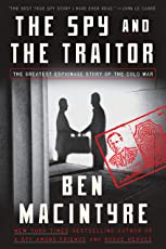 The Spy and the Traitor: The Greatest Espionage Story of the Cold War