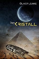 Der Kristall: Science-Fiction Thriller Kindle Ausgabe