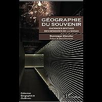 Géographie du souvenir: Ancrages spatiaux des mémoires de la Shoah (Géographie et cultures)