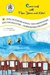 Kika in Surfing School: the Competitions and the Maldives... Jaime enters the Scene!!! (Come Surf with Pipa, Jaime and Kika! Book 2) Kindle Edition