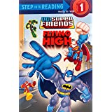 Super Friends: Flying High (DC Super Friends) (Step into Reading)