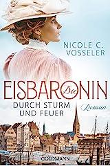 Die Eisbaronin: Durch Sturm und Feuer - Roman - Die Eisbaronin-Saga 2 Kindle Ausgabe