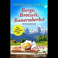 Berge, Brotzeit, Bauernherbst: Kriminalroman (Ein-Kommissar-Egger-Krimi 2) (German Edition)