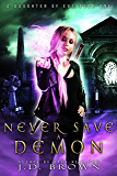Never Save a Demon (A Daughter of Eve Book 1) (English Edition)