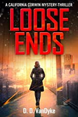 Loose Ends: A Private Investigator Crime and Suspense Mystery Thriller (California Corwin P. I. Mystery Series Book 1) Kindle Edition