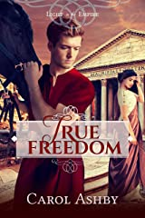 True Freedom (Light in the Empire) Kindle Edition