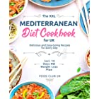The XXL Mediterranean Diet Cookbook for UK: Delicious and Easy-Going Recipes for Every Day incl. 14 Days MD Weight Loss Plan