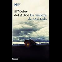 La víspera de casi todo: Premio Nadal 2016 (Áncora & Delfín) (Spanish Edition)