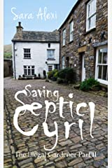Saving Septic Cyril: The Illegal Gardener Part II Kindle Edition