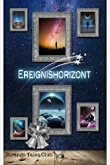 Ereignishorizont (Strange Tales Club Anthologie 2) Kindle Ausgabe