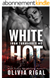 White Hot (The Iron Tornadoes MC Book 6) (English Edition)